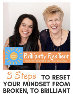 Photo of Kristin and Mary Fran that says 3 steps to reset your mindset from broken to brilliant